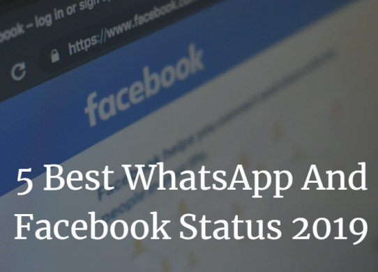 5 Best WhatsApp And Facebook Status 2019