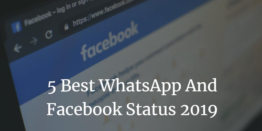 5 Best WhatsApp And Facebook Status 2019