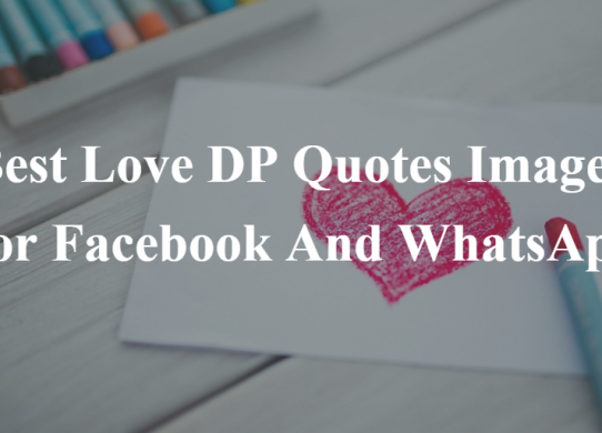 Best Love DP Quotes Images For Facebook And WhatsApp