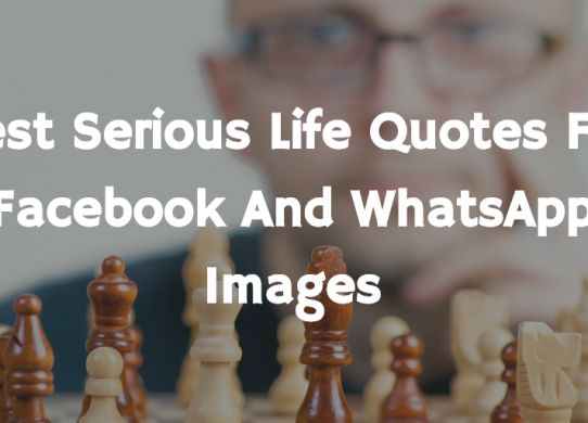 Best Serious Life Quotes For Facebook And WhatsApp Images