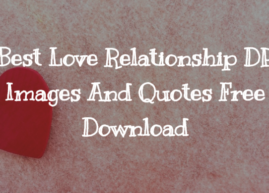 Best Love Relationship DP Images And Quotes Free Download